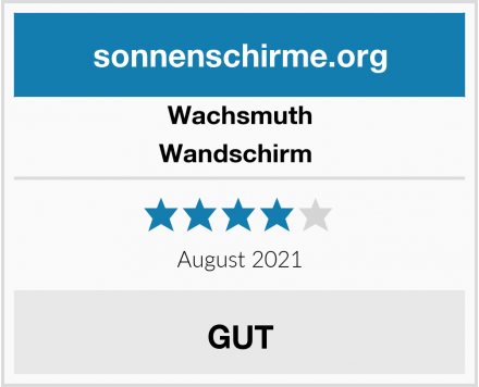 Wachsmuth Wandschirm  Test