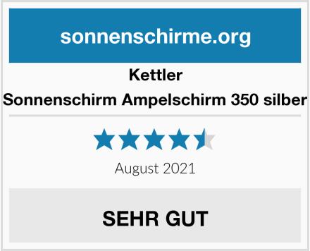 Kettler Sonnenschirm Ampelschirm 350 silber Test