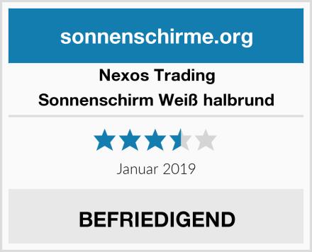 Nexos Trading Sonnenschirm Weiß halbrund Test