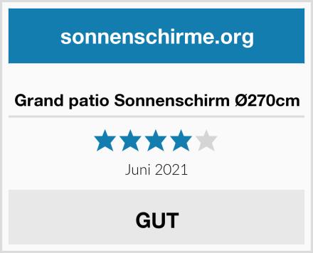 Grand patio Sonnenschirm Ø270cm Test